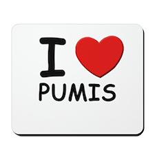 I love PUMIS Mousepad