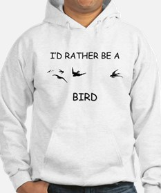 I'd Rather Be A Bird Hoodie