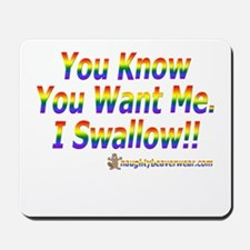You Want Me I Swallow Mousepad