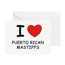 I love PUERTO RICAN MASTIFFS Greeting Cards (Pk of