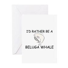 I'd Rather Be A Beluga Whale Greeting Cards (Pk of