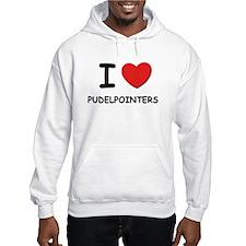 I love PUDELPOINTERS Hoodie