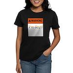 Warning I'm Gay Women's Dark T-Shirt