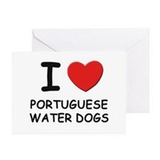 I love PORTUGUESE WATER DOGS Greeting Cards (Pk of