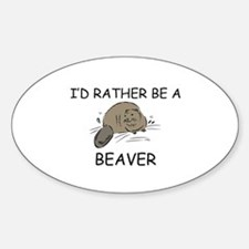 I'd Rather Be A Beaver Oval Decal