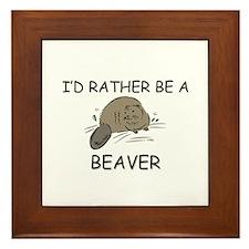 I'd Rather Be A Beaver Framed Tile