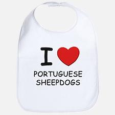 I love PORTUGUESE SHEEPDOGS Bib