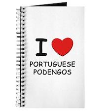 I love PORTUGUESE PODENGOS Journal