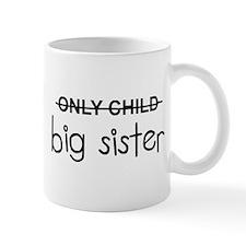 Only Big Sister Mug