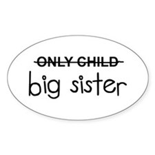 Only Big Sister Decal