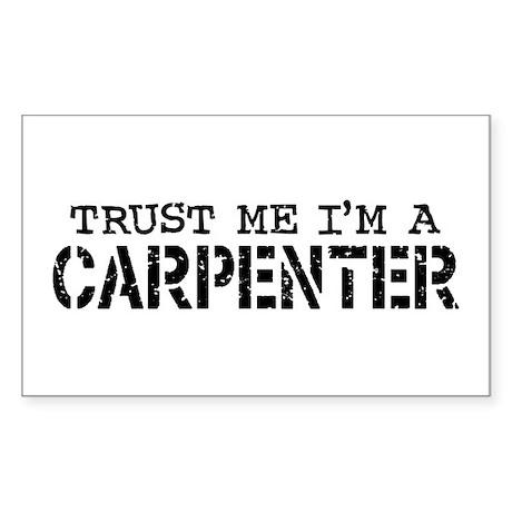 Trust Me I'm A Carpenter Rectangle Sticker