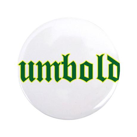"Humboldt Green Script 3.5"" Button"