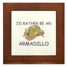I'd Rather Be An Armadillo Framed Tile