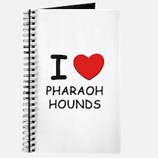 I love PHARAOH HOUNDS Journal