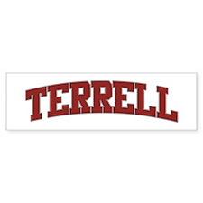 TERRELL Design Bumper Bumper Sticker