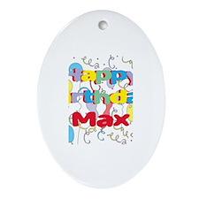 Happy Birthday Max Oval Ornament