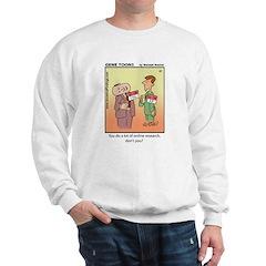 #47 Online research Sweatshirt