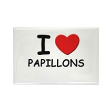 I love PAPILLONS Rectangle Magnet