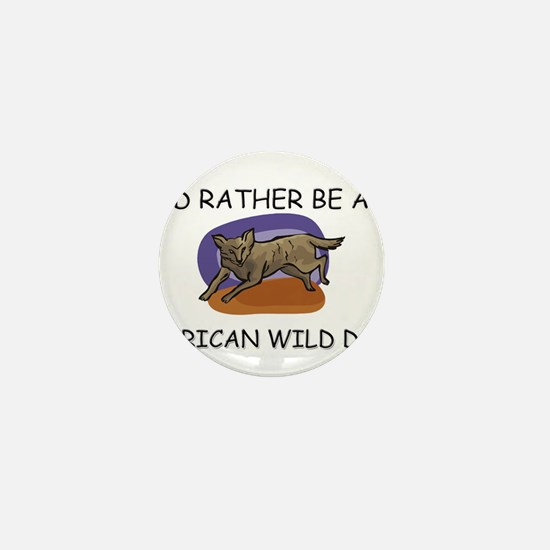 I'd Rather Be An African Wild Dog Mini Button