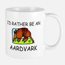 I'd Rather Be An Aardvark Mug