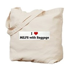 I Love MILFS with Baggage Tote Bag