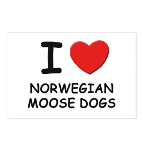 I love NORWEGIAN MOOSE DOGS Postcards (Package of