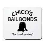 Chico's Bail Bonds Mousepad