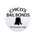 "Chico's Bail Bonds 3.5"" Button"