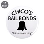 "Chico's Bail Bonds 3.5"" Button (10 pack)"