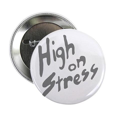 """High On Stress GR 2.25"""" Button"""