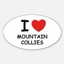I love MOUNTAIN COLLIES Oval Decal