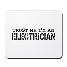 Trust Me I'm An Electrician Mousepad