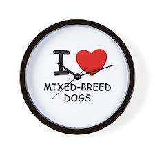 I love MIXED-BREED DOGS Wall Clock