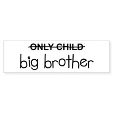 Only Big Brother Bumper Sticker