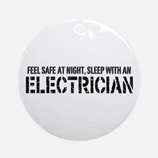 Feel Safe With An Electrician Ornament (Round)
