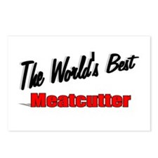 """""""The World's Best Meatcutter"""" Postcards (Package o"""