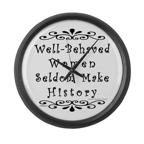 Well-Behaved Women Large Wall Clock