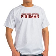 Feel Safe With A Fireman T-Shirt