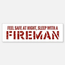 Feel Safe With A Fireman Bumper Bumper Bumper Sticker