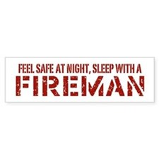 Feel Safe With A Fireman Bumper Stickers
