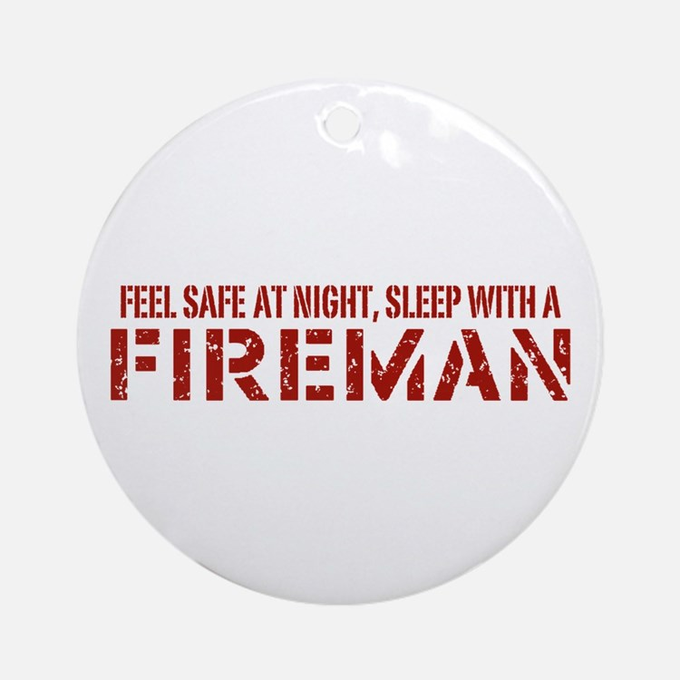 Feel Safe With A Fireman Ornament (Round)