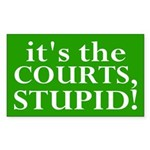 it's the courts, stupid! (bumper sticker)