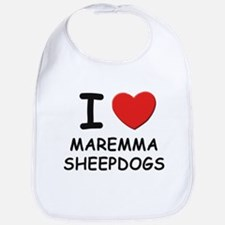 I love MAREMMA SHEEPDOGS Bib