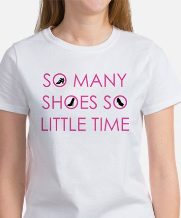 So Many Shoes So Little Time - Pink (Women's Tee)