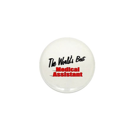 """The World's Best Medical Assistant"" Mini Button"