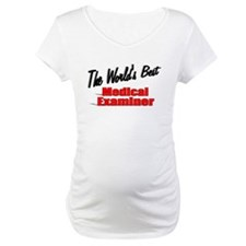 """The World's Best Medical Examiner"" Shirt"