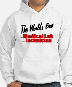 """"""" The World's Best Medical Lab Technician"""" Hoodie"""