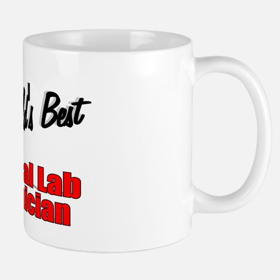 """ The World's Best Medical Lab Technician"" Mug"