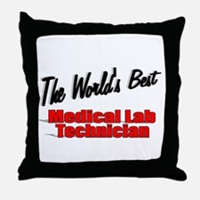 """"""" The World's Best Medical Lab Technician"""" Throw P"""