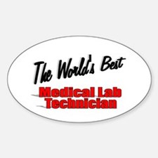 """"""" The World's Best Medical Lab Technician"""" Decal"""
